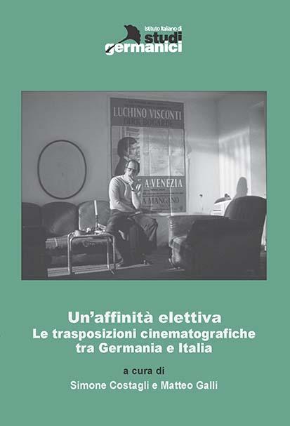 Un'affinità elettiva. Trasposizioni cinematografiche tra Germania e Italia