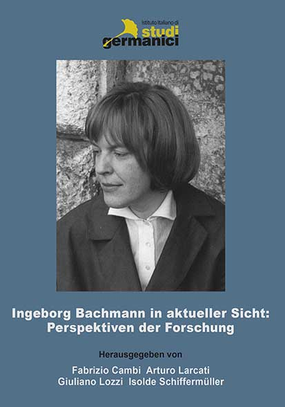 Ingeborg Bachmann in aktueller Sicht: Perspektiven der Forschung