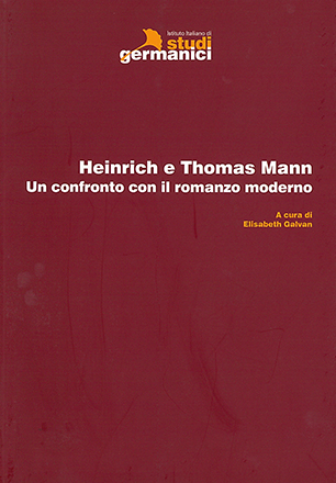 Heinrich e Thomas Mann. Un confronto con il romanzo moderno