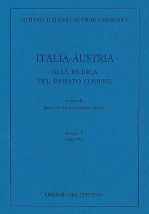 Italia-Austria alla ricerca del passato comune. Volume I