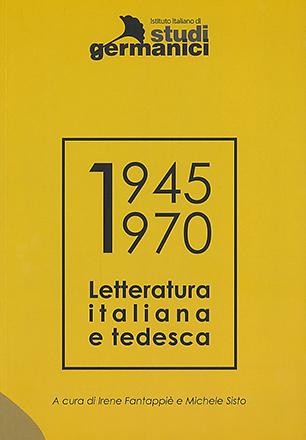 Letteratura italiana e tedesca 1945-1970: Campi, polisistemi, transfer