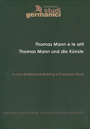 Thomas Mann e le arti. Thomas Mann und die Künste