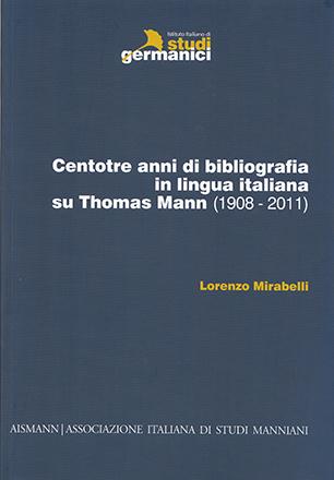Centotre anni di bibliografia in lingua italiana su Thomas Mann (1908 - 2011)