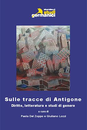 Sulle tracce di Antigone. Diritto, letteratura e studi di genere