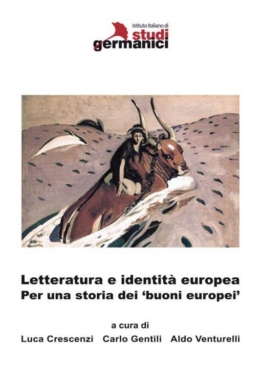 Letteratura e identità europea. Per una storia dei 'buoni europei'